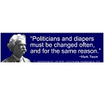 CS136 - Politicians are like Diapers - Mark Twain Quote Bumper Sticker