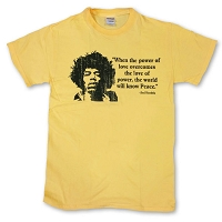 T135Y - When the Power of Love Overcomes the Love of Power - Jimi Hendrix Quote Closeout T-shirt