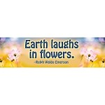 "CS092 - ""Earth Laughs in Flowers"" ~ Ralph Waldo Emerson quote full color Bumper Sticker"