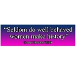 "CM044 - ""Seldom do well Behaved Women make History"" - Laurel Thatcher Ulrich Quote full color mini sticker"