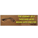 "CS139 - ""The Journey of a thousand miles begins with one step"" - Lao Tzu quote full color bumper sticker"