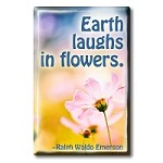 "FM029 - ""Earth Laughs in Flowers"" ~ Ralph Waldo Emerson quote Fridge Magnet"