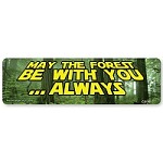 CS199 - May the Forest Be With You ...Always - Star Wars Quote Parody Color Sticker
