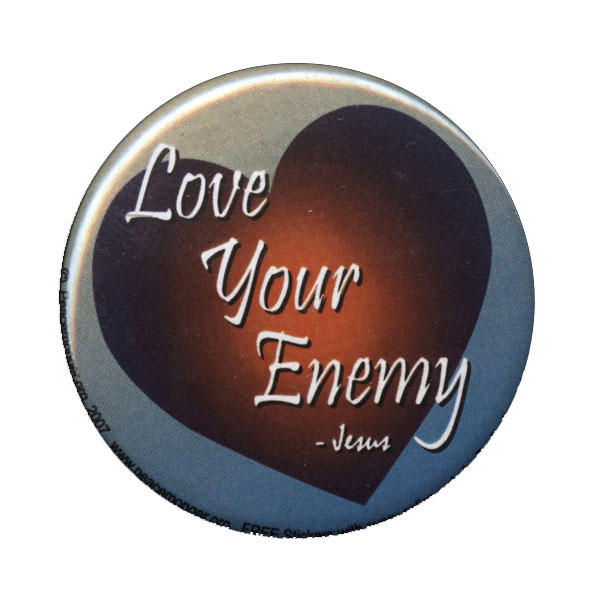 B007 - Love Your Enemy - Jesus Quote Button