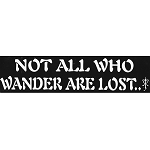 S413 - Not all Who Wander Are Lost Large Bumper Sticker