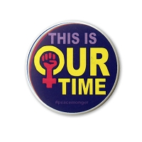 B510 This is Our Time Woman Power Women's March Protest Rally Pin Back Button