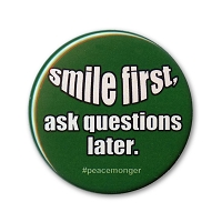 B518 Smile First Ask Questions Later Positive Attitude Pin Back Button
