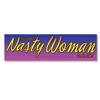 CS366 This is what a Nasty Woman Looks Like Women's March Protest Sticker Decal