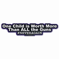 CS377 One Child is Worth ALL the Guns Quote Gun Law Reform Protest Sticker Decal