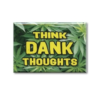 FM087 Think Dank Thoughts Marijuana Pot Cannabis Fridge Magnet